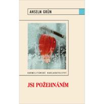 Jsi požehnáním - Anselm Grün