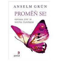 Proměň se - Anselm Grün