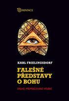 Falešné představy o Bohu - Karl Frielingsdorf