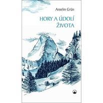 Hory a údolí života - Anselm Grün