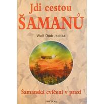 Jdi cestou šamanů, W. Ondruschka