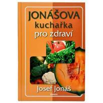 Jonášova kuchařka pro zdraví - J. Jonáš