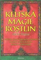 Keltská magie rostlin - Jon G. Hughes
