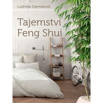 Tajemství Feng Shui - Ludmila Djemelová
