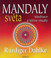 Mandaly světa - meditace a rituály - R. Dahlke