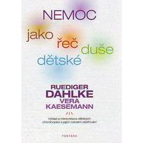 Nemoc jako řeč dětské duše - Ruediger Dahlke