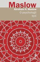 O psychologii bytí - Abraham H- Maslow