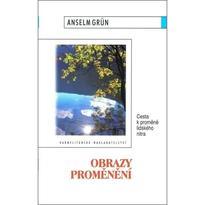Obrazy proměnění - Anselm Grün