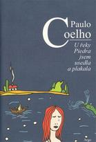 U řeky Piedra jsem usedla a plakala - Paulo Coelho