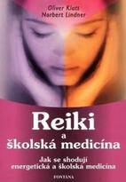 Reiki a školská medicína - O. Klatt, N. Lindner