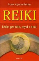 Reiki - léčba pro tělo, mysl a duši - F. A. Petter