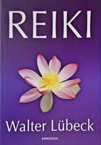 Reiki - praktické rady pro I., II. a III. stupeň
