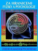 Za hranicemi fyziky a psychologie - Ing. Válek