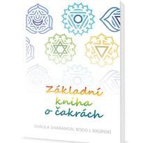 Základní kniha o čakrách - Shalila Sharamon