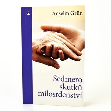 Sedmero skutků milosrdenství - Anselm Grün