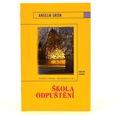 Škola odpuštění - Anselm Grün