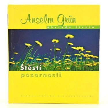 Štěstí pozornosti - Anselm Grün
