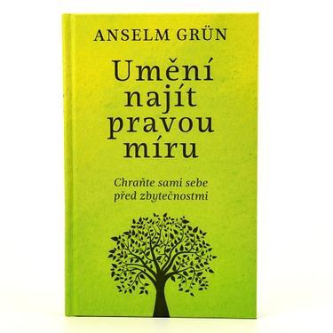 Umění najít pravou míru - Anselm Grün