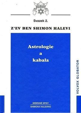 Astrologie a kabala - sebrané spisy Shimon Halevi