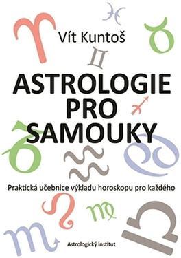 Astrologie pro samouky - Vít Kuntoš