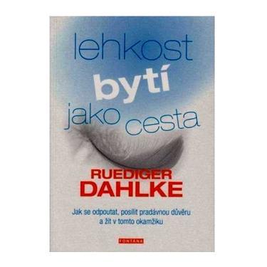 Lehkost bytí jako cesta - Ruediger Dahlke