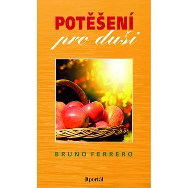 Potěšení pro duši - Bruno Ferrero