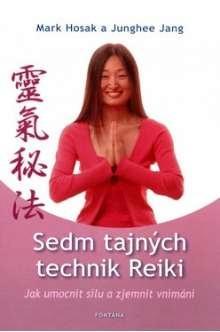 Sedm tajných technik Reiki - M. Hosak, J. Jang
