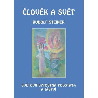 Člověk a svět - Rudolf Steiner