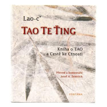 Tao Te Ťing Kniha o Tao a Cestě ke Ctnosti - Lao-c  - 1
